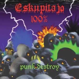 ESKUPITJO 100% - Punk Destroy CD