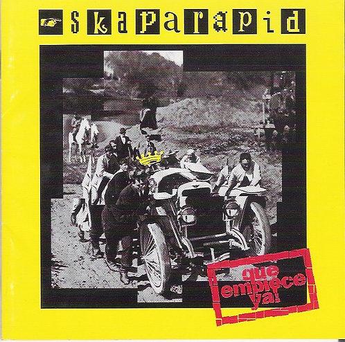 SKAPARAPID - Que Empiece Ya! CD