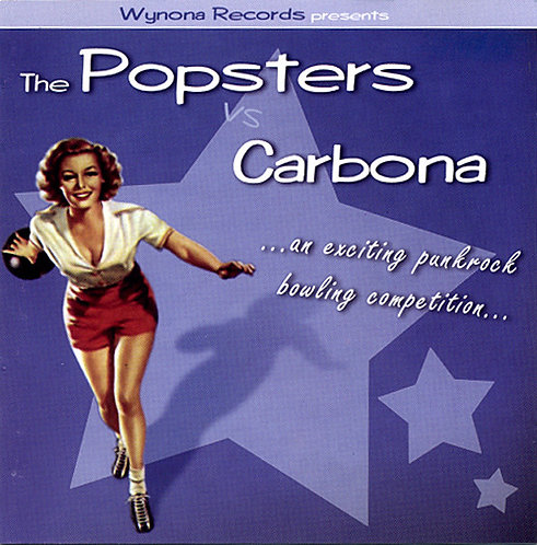 POPSTERS (THE) VS CARBONA - ...An Exciting Punkrock Bowling Competition... CD