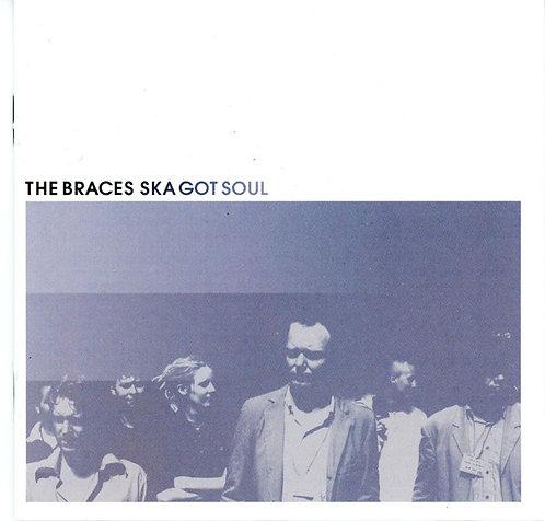 BRACES (THE) - Ska got to Soul CD