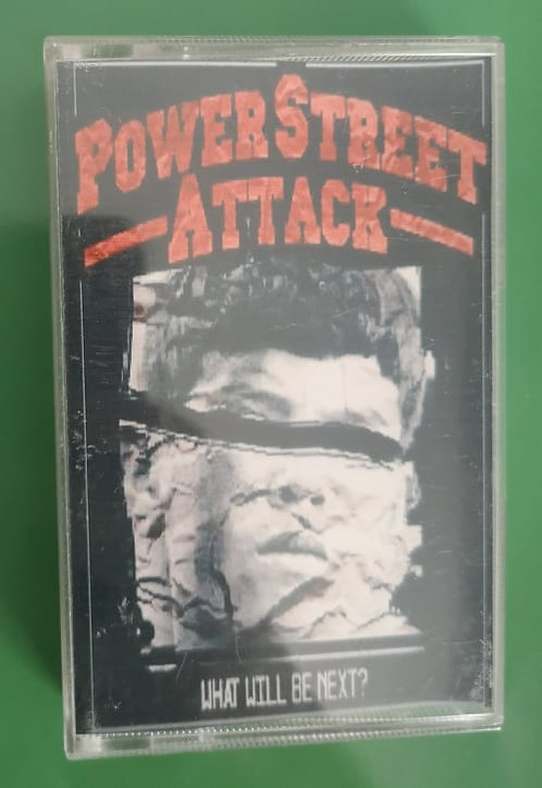 POWER STREET ATTACK - What Will Be Next? TAPE
