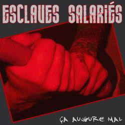 ESCLAVES SALARIES - Ça Augure Mal CD