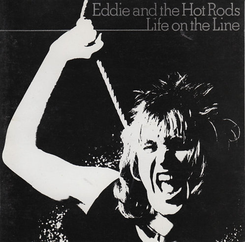 EDDIE & THE HOT RODS - Life On The Line CD
