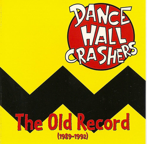 DANCE HALL CRASHERS - The Old Record (1989-1992) CD