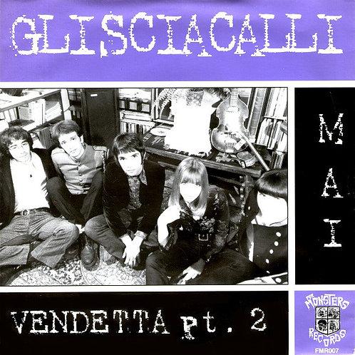 """GLI SCIACALLI - Mai / Vendetta Pt. 2 EP 7"""""""