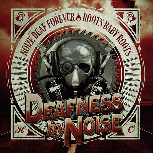 DEAFNESS BY NOISE ‎– Noize Deaf Forever / Roots Baby Roots CD