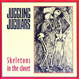 JUGGLING JUGULARS - Skeletons In The Closet EP 7""