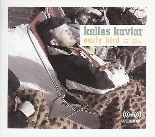 KALLES KAVIAR - Early Bird CD