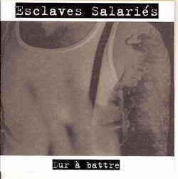 ESCLAVES SALARIES - Dur À Battre CD