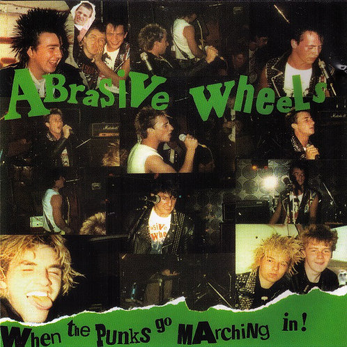 ABRASIVE WHEELS - When the Punk Go Marching in CD