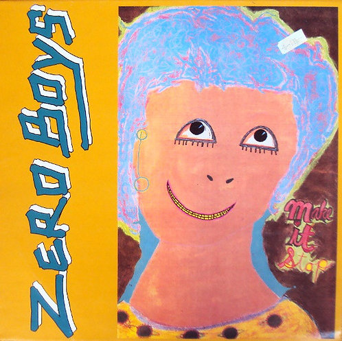 ZERO BOYS -  Make It Stop LP