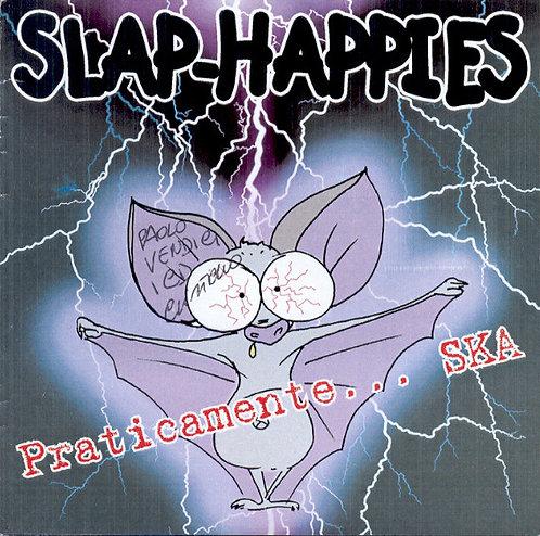 SLAP-HAPPIES - Praticamente... SKA CD