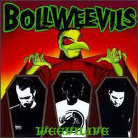 BOLLWEEVILS - Weevilive LP