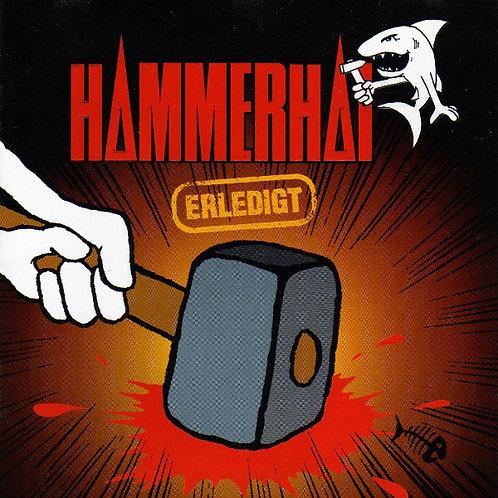 HAMMERHAI - Erledigt CD