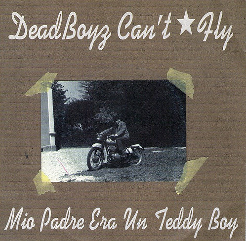 DEAD BOYZ CAN'T FLY - Mio Padre Era Un Teddy Boy EP 7""