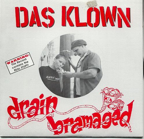 "DAS KLOWN / DRAIN BRAMAGED - Das Klown / Drain Bramaged EP 7"""