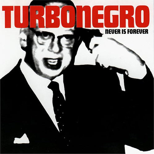 TURBONEGRO - Never Is Forever CD