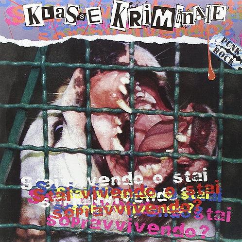 KLASSE KRIMINALE-Stai vivendo o stai sopravvivendo LP