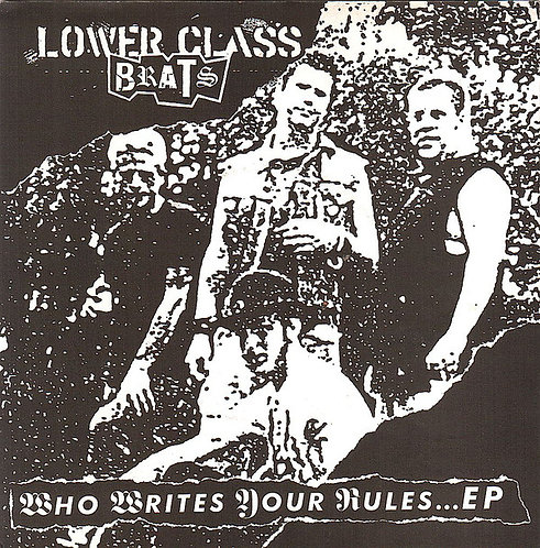 """LOWER CLASS BRATS - Who Writes Your Rules... EP 7"""""""