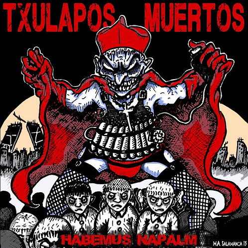 TXULAPOS MUERTOS - HABEMUS NAPALM CD