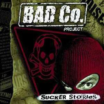 BAD CO. PROJECT - Sucker Stories CD