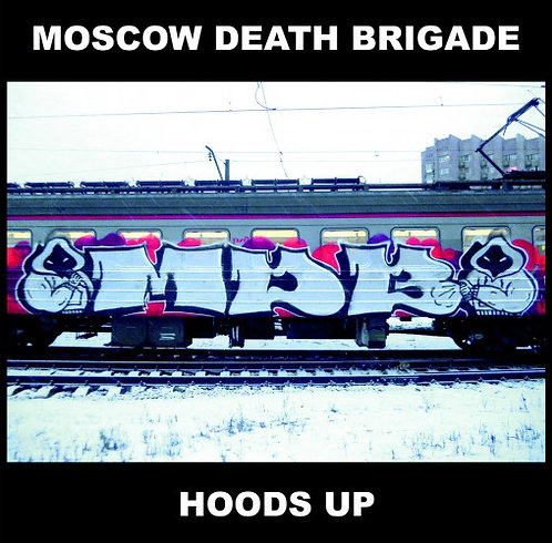 MOSCOW DEATH BRIGADE - Hoods Up CD