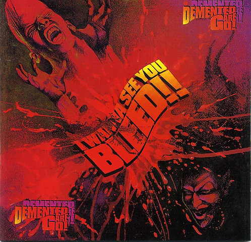 DEMENTED ARE GO -  I Wanna See You Bleed !! CD