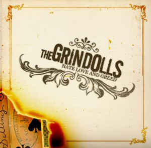 GRINDOLLS (THE) - Hate, love and greed CD