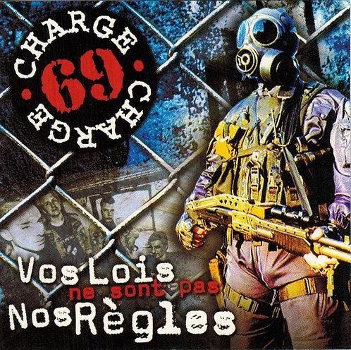 CHARGE 69 - Vos Lois Ne Sont Pas Nos Règles CD