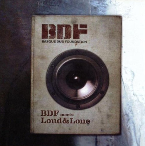 BASQUE DUB FOUNDATION - Meets Loud and Lone CD