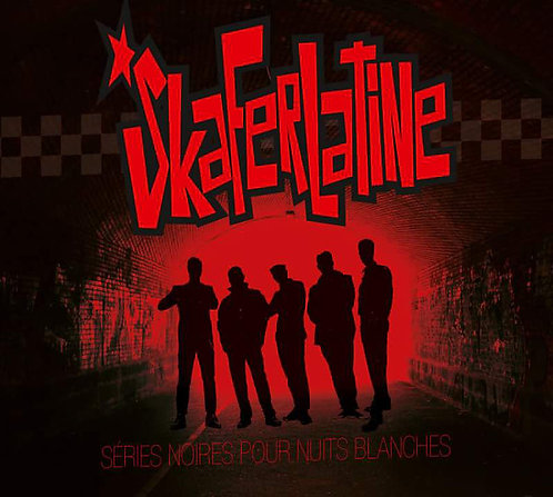 SKAFERLATINE - Series Noires Pour Nuits Blanches CD