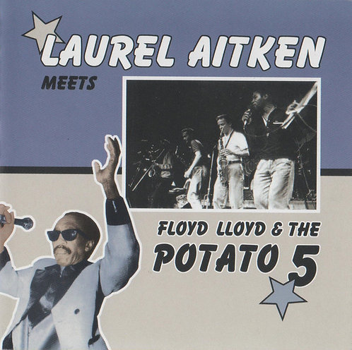 LAUREL AITKEN MEETS FLOYD LLOYD & THE POTATO 5 CD