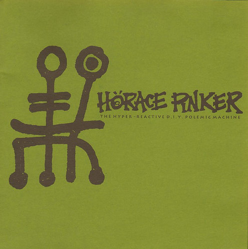 HORACE PINKER - The Hyper-Reactive D.I.Y. Polemic Machine EP 7""