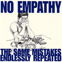 NO EMPATHY - The Same Mistakes Endlessly Repeated LP