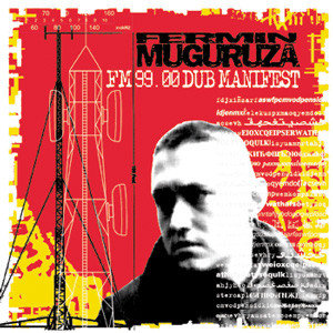 FERMIN MUGURUZA - FM 99.00 Dub Manifest CD