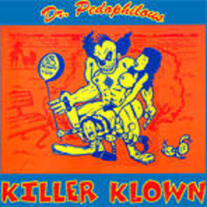 "KILLER KLOWN - Dr. Pedophilous 10"""