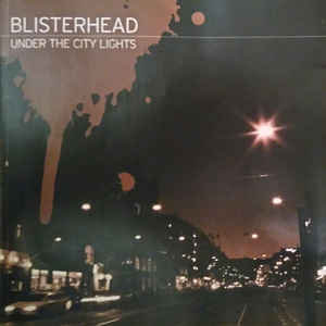 BLISTERHEAD - Under the City Lights CD