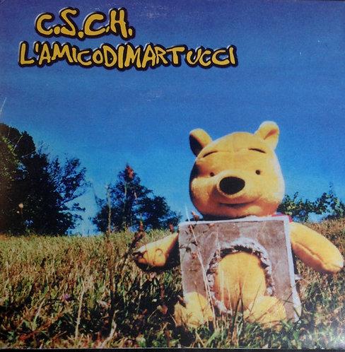 "C.S.C.H. / L'AMICO DI MARTUCCI - C.S.C.H. / L'Amico Di Martucci EP 7"""