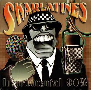 SKARLATINES - Instrumental 90% CD