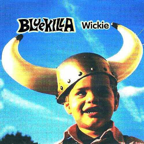 BLUEKILLA - Wickie CD