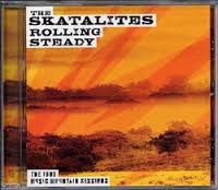 SKATALITES (THE) -  Rolling Steady The 1983 Music Mountain Sessions CD