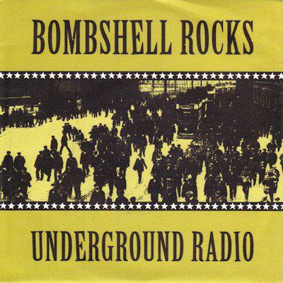 "BOMBSHELL ROCKS - Underground Radio EP 7"""