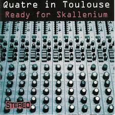 QUATRE IN TOULOUSE - Ready For Skallenium CD