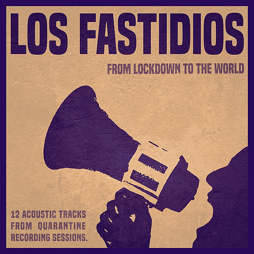 LOS FASTIDIOS - From Lockdown To The World LP