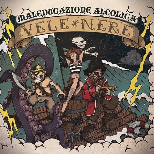 MALEDUCAZIONE ALCOLICA - Vele Nere LP