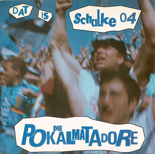 "POKALMATADORE (DIE) - Dat Is Schalke 04 EP 7"" (White)"