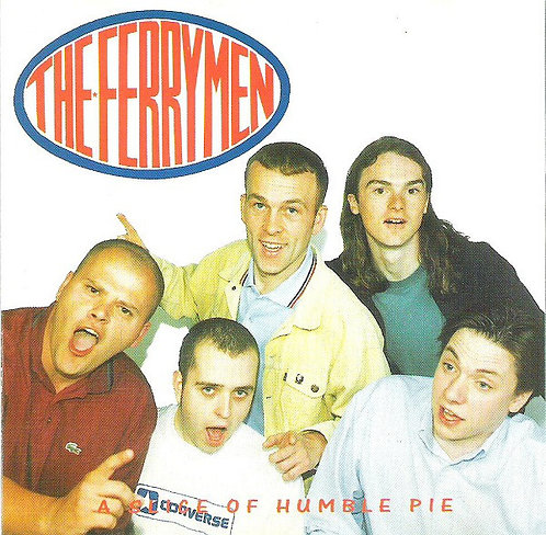 FERRYMEN (THE) - A Slice Of Humble Pie CD