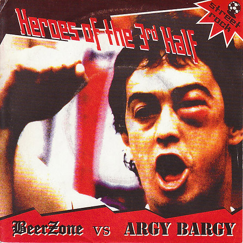 BEERZONE / ARGY BARGY - Heroes Of The 3rd Half EP 7""