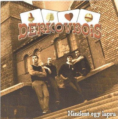 DERKOVBOIS - Mindent Egy Lapra CD