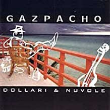 GAZPACHO - Dollari & Nuvole CD